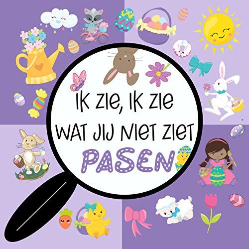 Ik zie, ik zie wat jij niet ziet Pasen: Leerzaam doeboek voor kinderen van 2 tot 5 jaar! Leer letters en kleuren in dit zoek- en vind boek. (Dutch Edition)