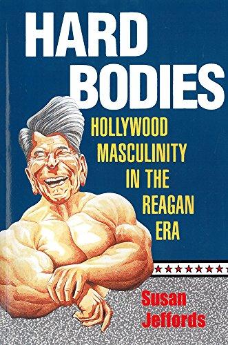 Hard Bodies: Hollywood Masculinity in the Reagan Era