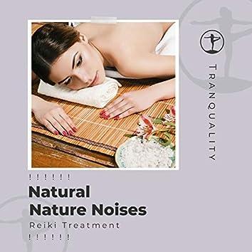 ! ! ! ! ! ! Natural Nature Noises Reiki Treatment ! ! ! ! ! !