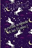 Notebook je refais le monde et les étoiles !: Carnet de notes, journal intime Licorne pour enfants petits et grands   101 pages de magie   idée cadeau ... 6 X 9   carnet lignée aux sabot de licorne.