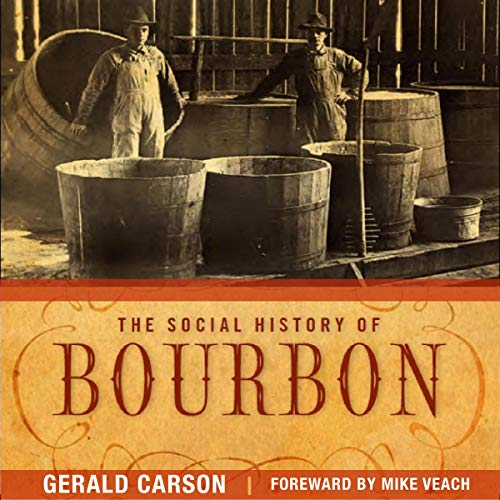 The Social History of Bourbon audiobook cover art