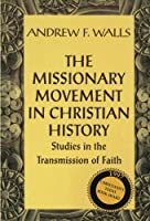 The Missionary Movement in Christian History: Studies in the Transmission of Faith by Andrew Walls(1996-09-20)