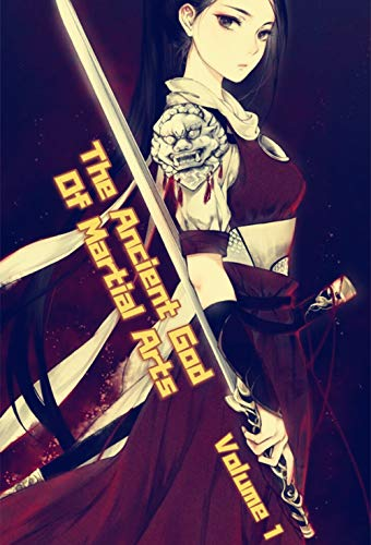 The Ancient God Of Martial Arts Volume 1