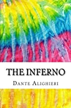 The Inferno: Includes MLA Style Citations for Scholarly Secondary Sources, Peer-Reviewed Journal Articles and Critical Essays (Squid Ink Classics)