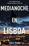 Medianoche en Lisboa: Una aventura de intriga y suspense de Gabriel Caballero: Volume 5 (Series detective privado crimen y misterio)