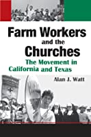Farm Workers and the Churches: The Movement in California and Texas (Fronteras Series)