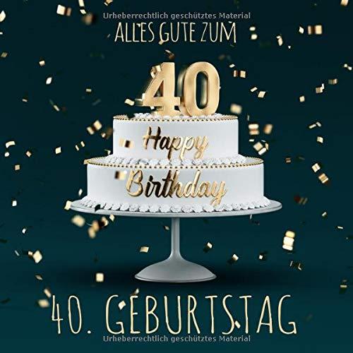 Alles Gute zum 40. Geburtstag: Gästebuch zum Eintragen mit 110 Seiten