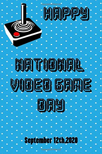 """National Video Game Day: Cool And Funny Video Game Design,Lined Notebook / Journal Gift, 120 Pages, perfect Size 6"""" x 9"""", Soft Cover, Matte Finish"""