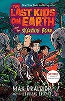Last Kids on Earth and the Skeleton Road (Last Kids on Earth 6)