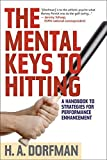 The Mental Keys to Hitting: A Handbook of...