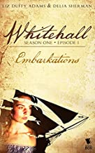 Embarkations (Whitehall Season 1 Episode 1)