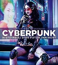 Cyberpunk, histoire(s) d'un futur imminent par Stéphanie Chaptal