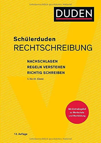 Schülerduden Rechtschreibung und Wortkunde (gebunden): Nachschlagen - Regeln verstehen - Richtig schreiben