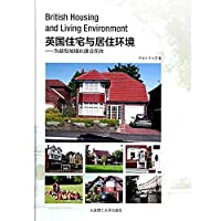 British housing and residential environment: for new construction and for urbanization(Chinese Edition)