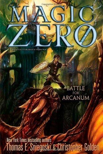 Battle for Arcanum (Magic Zero) by Sniegoski, Thomas E., Golden, Christopher (2013) Paperback
