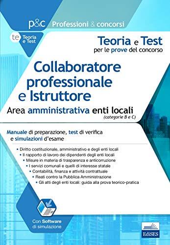 Collaboratore professionale e istruttore - Area amministrativa,  Manuale di preparazione, test di verifica e simulazioni d'esame