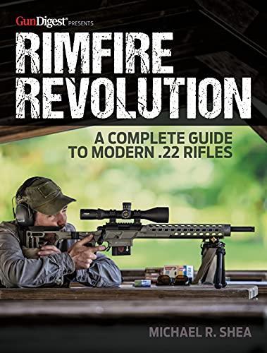 Rimfire Revolution: A Complete Guide to Modern .22...