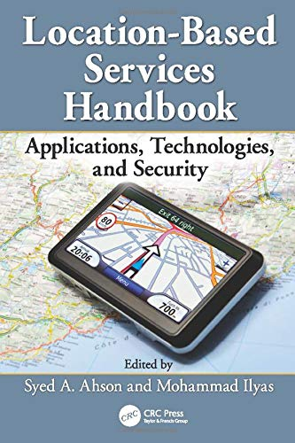 Location-Based Services Handbook: Applications, Technologies, and Security