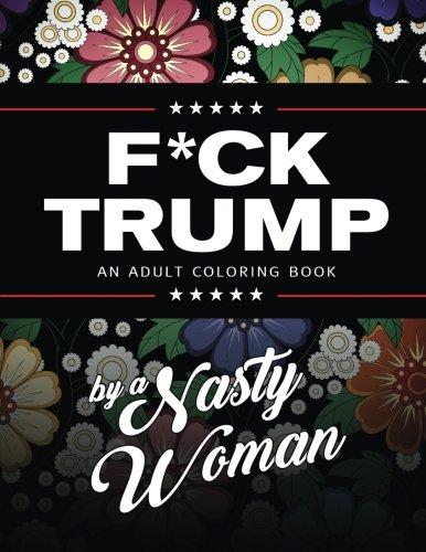 F*ck Trump: An Adult Coloring Book