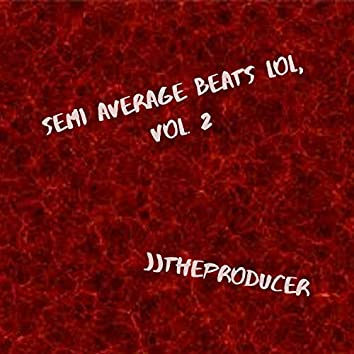 Semi Average Beats Lol, Vol. 2
