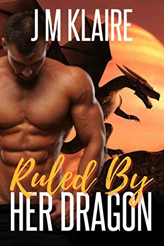Ruled By Her Dragon: A Paranormal Dragon Shifter Romance (Alpha Hunted Book 4) (English Edition)