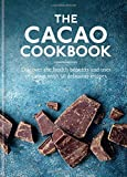 Cacao Cookbook: Discover the health benefits and uses of cacao, with 50 delicious
