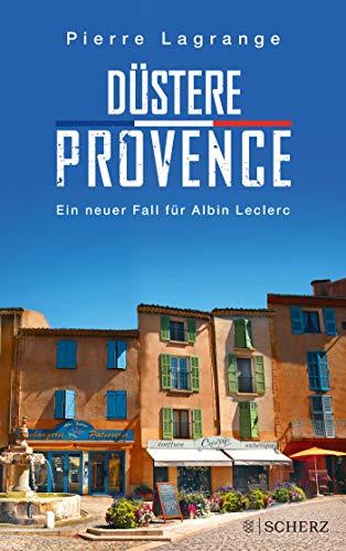 Düstere Provence: Ein neuer Fall für Albin Leclerc (Ein Fall für Commissaire Leclerc, Band 5)