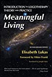 Meaningful Living: Introduction to Logotherapy Theory and Practice (4) (Frankl's Living Logotherapy)