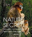 Nature secrète - Merveilles insolites du vivant