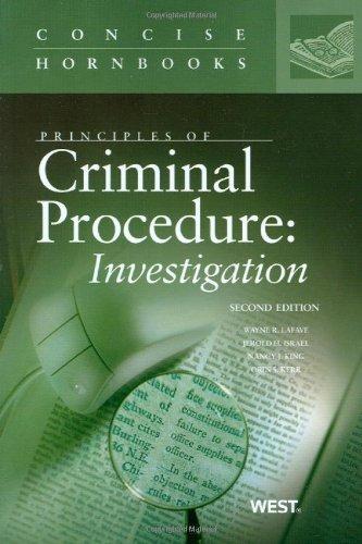 Principles of Criminal Procedure: Investigation, 2d (Concise Hornbook Series)
