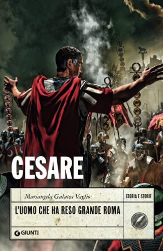 Cesare: L'uomo che ha reso grande Roma