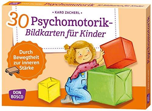 30 Psychomotorik-Bildkarten für Kinder: Durch Bewegtheit zur inneren Stärke (Körperarbeit und innere Balance / 30 Ideen auf Bildkarten)
