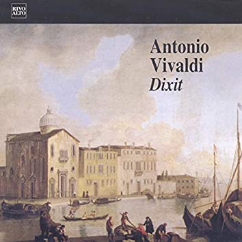 Vivaldi: Dixit, RV 594 (Salmo per soli, due cori e due orchestre)