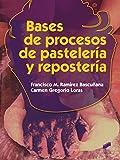 Bases de procesos de pastelería y repostería: 36 (Hostelería y Turismo)