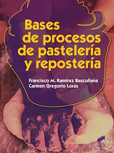 Bases de procesos de pastelería y repostería (Hostelería y Turismo nº 36)