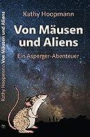 Von Maeusen und Aliens: Ein Asperger-Abenteuer