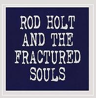 Rod Holt & the Fractured Souls