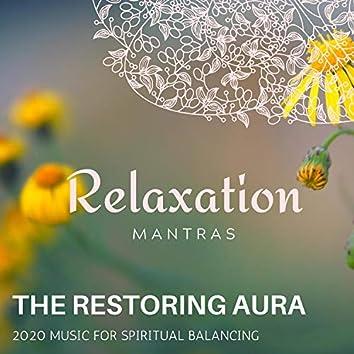 The Restoring Aura - 2020 Music for Spiritual Balancing