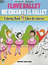 I Love Ballet/Me encanta el Ballet: Bilingual Coloring Book (Dover Children's Bilingual Coloring Book) (English and Spanish Edition)