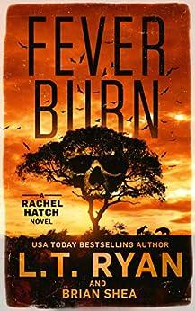 Fever Burn (Rachel Hatch Book 3) by [L.T. Ryan, Brian Shea]
