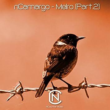 Melro, Pt. 2