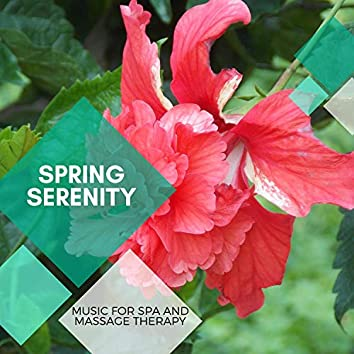 Spring Serenity - Music For Spa And Massage Therapy