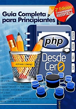 PHP desde cero (Incluye MySQL) (Spanish Edition)