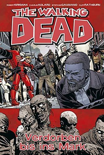 The Walking Dead 31: Verdorben bis ins Mark