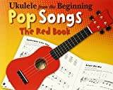 Ukulele from the Beginning Pop Songs (Red Book): The Red Book