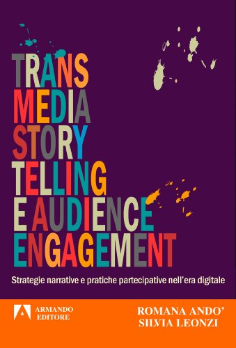 Transmedia story telling e audience engagement