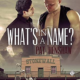 What's in a Name?     Foothills Pride Stories, Book 1              By:                                                                                                                                 Pat Henshaw                               Narrated by:                                                                                                                                 David Ross                      Length: 2 hrs and 49 mins     57 ratings     Overall 4.1