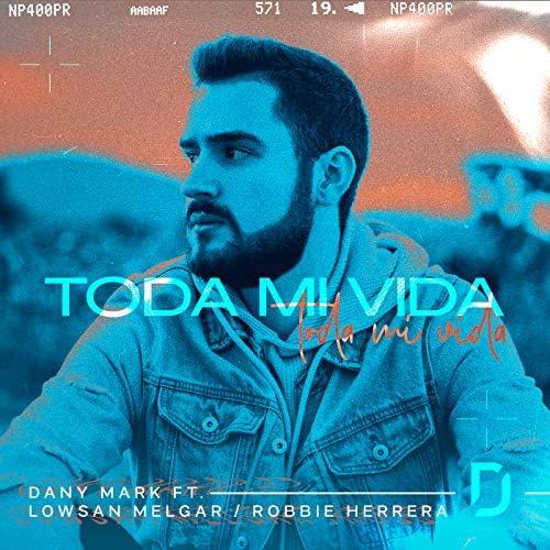 Dany Mark feat. Lowsan Melgar & Robbie Herrera