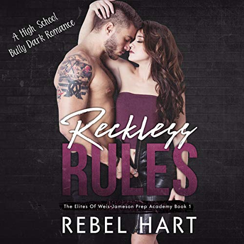 Reckless Rules: A High School Bully Dark Romance audiobook cover art
