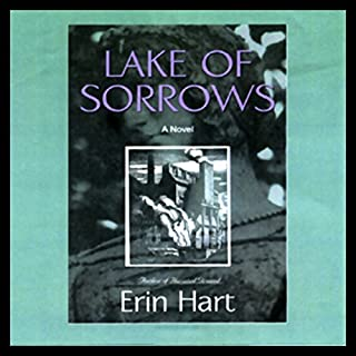 Lake of Sorrows     A Novel              By:                                                                                                                                 Erin Hart                               Narrated by:                                                                                                                                 Jennifer McMahon                      Length: 13 hrs and 26 mins     296 ratings     Overall 4.1